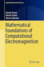 Mathematical Foundations of Computational Electromagnetism (APPLIED MATHEMATICAL SCIENCES, nr. 198)