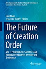 The Future of Creation Order (New Approaches to the Scientific Study of Religion, nr. 3)