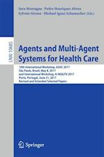 Agents and Multi-Agent Systems for Health Care : 10th International Workshop, A2HC 2017, São Paulo, Brazil, May 8, 2017, and International Workshop, A