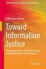 Toward Information Justice (Public Administration and Information Technology, nr. 33)