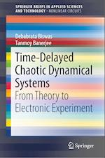 Time-Delayed Chaotic Dynamical Systems (Springerbriefs in Applied Sciences and Technology)
