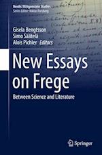 New Essays on Frege : Between Science and Literature
