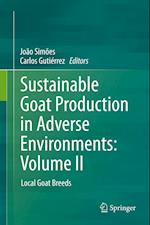 Sustainable Goat Production in Adverse Environments: Volume II : Local Goat Breeds