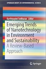 Emerging Trends of Nanotechnology in Environment and Sustainability (Springerbriefs in Environmental Science)