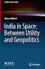 India in Space: Between Utility and Geopolitics af Marco Aliberti