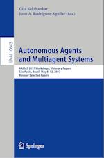 Autonomous Agents and Multiagent Systems : AAMAS 2017 Workshops, Visionary Papers, São Paulo, Brazil, May 8-12, 2017, Revised Selected Papers