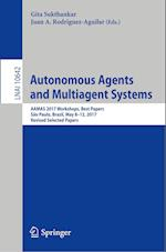 Autonomous Agents and Multiagent Systems : AAMAS 2017 Workshops, Best Papers, São Paulo, Brazil, May 8-12, 2017, Revised Selected Papers