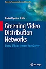 Greening Video Distribution Networks (Computer Communications and Networks)