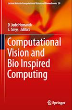 Computational Vision and Bio Inspired Computing (Lecture Notes in Computational Vision and Biomechanics, nr. 28)