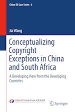 Conceptualizing Copyright Exceptions in China and South Africa (China eu Law Series, nr. 6)