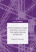 Psychoanalyzing the Politics of the New Brain Sciences