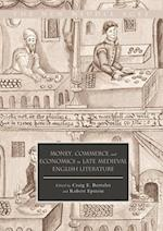 Money, Commerce, and Economics in Late Medieval English Literature (New Middle Ages)