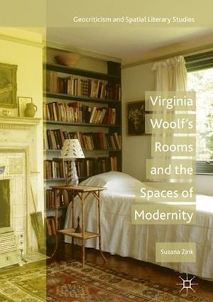 Virginia Woolf's Rooms and the Spaces of Modernity