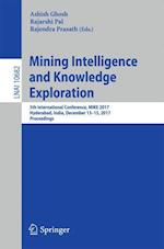 Mining Intelligence and Knowledge Exploration : 5th International Conference, MIKE 2017, Hyderabad, India, December 13-15, 2017, Proceedings