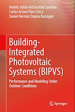 Building-Integrated Photovoltaic Systems (BIPVS) : Performance and Modeling Under Outdoor Conditions