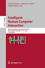 Intelligent Human Computer Interaction : 9th International Conference, IHCI 2017, Evry, France, December 11-13, 2017, Proceedings