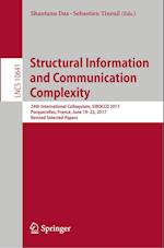 Structural Information and Communication Complexity : 24th International Colloquium, SIROCCO 2017, Porquerolles, France, June 19-22, 2017, Revised Sel