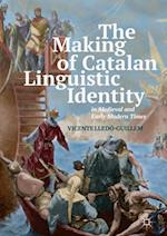 The Making of Catalan Linguistic Identity in Medieval and Early Modern Times