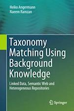 Taxonomy Matching Using Background Knowledge : Linked Data, Semantic Web and Heterogeneous Repositories