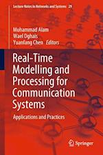 Real-Time Modelling and Processing for Communication Systems : Applications and Practices