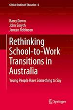Rethinking School-to-Work Transitions in Australia (Critical Studies of Education, nr. 6)