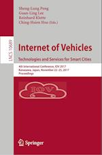 Internet of Vehicles. Technologies and Services for Smart Cities : 4th International Conference, IOV 2017, Kanazawa, Japan, November 22-25, 2017, Proc