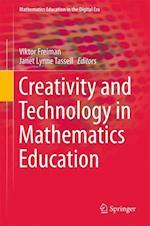 Creativity and Technology in Mathematics Education (Mathematics Education in the Digital Era, nr. 10)