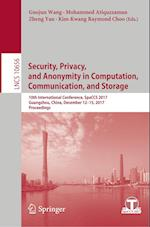 Security, Privacy, and Anonymity in Computation, Communication, and Storage : 10th International Conference, SpaCCS 2017, Guangzhou, China, December 1