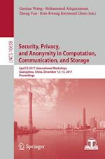 Security, Privacy, and Anonymity in Computation, Communication, and Storage : SpaCCS 2017 International Workshops, Guangzhou, China, December 12-15, 2