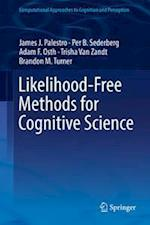 Likelihood-Free Methods for Cognitive Science (Computational Approaches to Cognition and Perception)