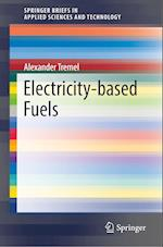 Electricity-based Fuels (Springerbriefs in Applied Sciences and Technology)
