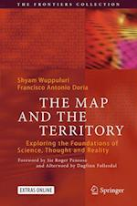 The Map and the Territory : Exploring the Foundations of Science, Thought and Reality