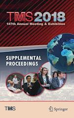 TMS 2018 147th Annual Meeting & Exhibition Supplemental Proceedings (The Minerals Metals Materials Series)