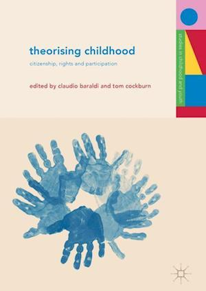 Theorising Childhood : Citizenship, Rights and Participation