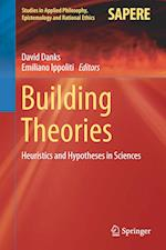 Building Theories (Studies in Applied Philosophy, Epistemology and Rational Ethics, nr. 41)