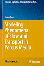 Modeling Phenomena of Flow and Transport in Porous Media (THEORY AND APPLICATIONS OF TRANSPORT IN POROUS-MEDIA, nr. 31)