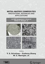 Metal-Matrix Composites Innovations, Advances and Applications (Minerals Metals Materials)