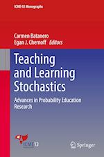 Teaching and Learning Stochastics (Icme 13 Monographs)