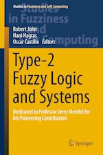 Type-2 Fuzzy Logic and Systems : Dedicated to Professor Jerry Mendel for his Pioneering Contribution