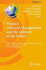Product Lifecycle Management and the Industry of the Future : 14th IFIP WG 5.1 International Conference, PLM 2017, Seville, Spain, July 10-12, 2017, R