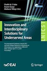 Innovation and Interdisciplinary Solutions for Underserved Areas (Lecture Notes of the Institute for Computer Sciences, Social Informatics and Telecommunications Engineering, nr. 204)