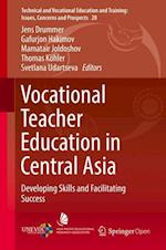 Vocational Teacher Education in Central Asia (Technical And Vocational Education And Training: Issues, Concerns And Prospects, nr. 28)
