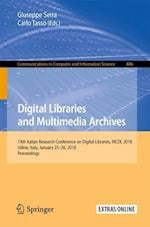 Digital Libraries and Multimedia Archives : 14th Italian Research Conference on Digital Libraries, IRCDL 2018, Udine, Italy, January 25-26, 2018, Proc