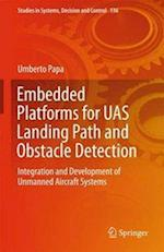 Embedded Platforms for UAS Landing Path and Obstacle Detection : Integration and Development of Unmanned Aircraft Systems