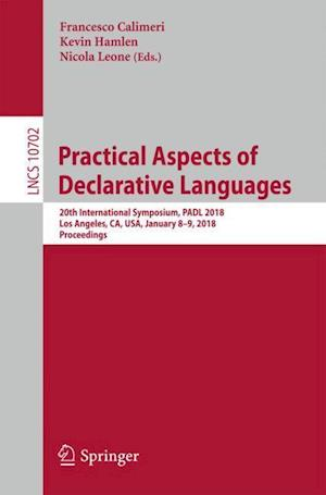 Practical Aspects of Declarative Languages : 20th International Symposium, PADL 2018, Los Angeles, CA, USA, January 8-9, 2018, Proceedings