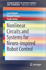 Nonlinear Circuits and Systems for Neuro-inspired Robot Control (Springerbriefs in Applied Sciences and Technology)