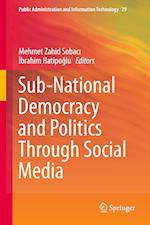 Sub-National Democracy and Politics Through Social Media af Mehmet Zahid Sobaci