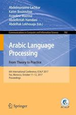 Arabic Language Processing: From Theory to Practice : 6th International Conference, ICALP 2017, Fez, Morocco, October 11-12, 2017, Proceedings