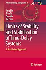 Limits of Stability and Stabilization of Time-Delay Systems (Advances in Delays and Dynamics, nr. 8)
