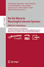 On the Move to Meaningful Internet Systems. OTM 2017 Workshops : Confederated International Workshops, EI2N, FBM, ICSP, Meta4eS, OTMA 2017 and ODBASE